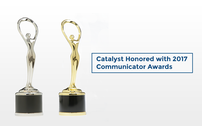 Catalyst Honored with 2017 Communicator Awards