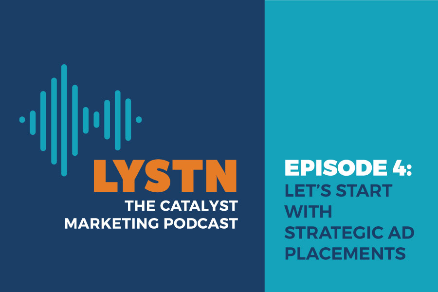 LYSTN Podcast Episode 4: Let's Start With Strategic Ad Placements