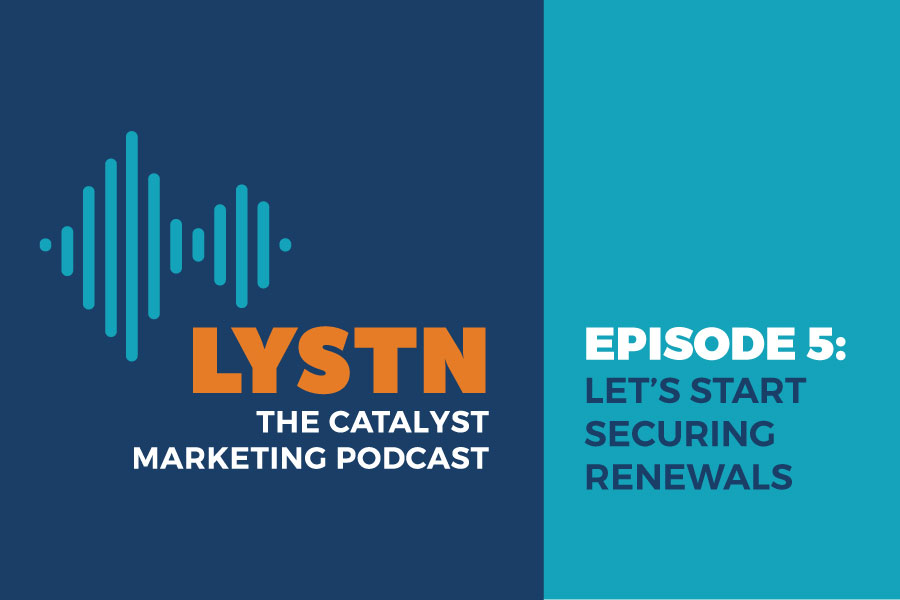 LYSTN Podcast Episode 5: Let's Start Securing Renewals