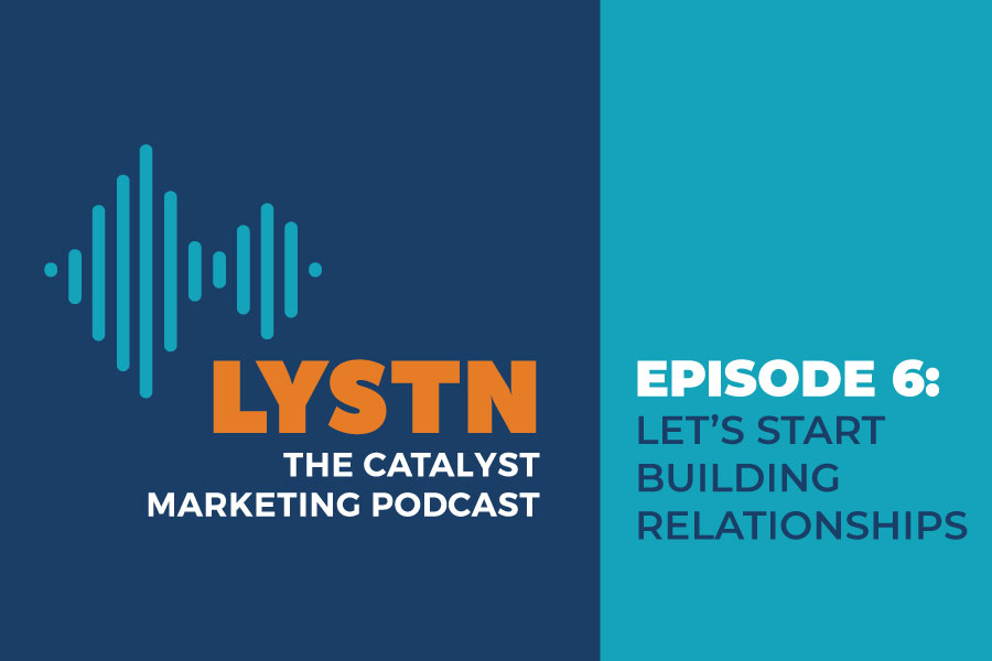 LYSTN Podcast Episode 6: Let's Start Building Relationships